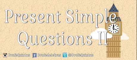 Ejercicio en línea: Presente Simple VI (Preguntas)