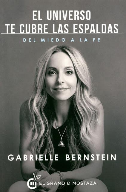 El universo te cubre las Espaldas de Gabrielle Bernstein