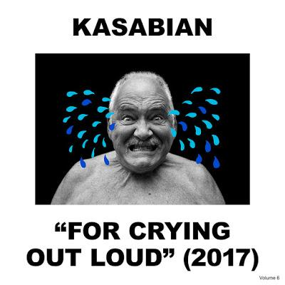[Disco] Kasabian - For Crying Out Loud (2017)