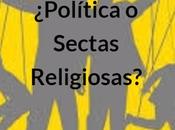 ¿política sectas religiosas?