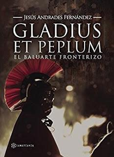 Encuentro con Jesús Andrades Fernández sobre Gladius et Peplum. El baluarte fronterizo