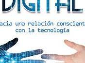 digital: Hacia relación consciente tecnología