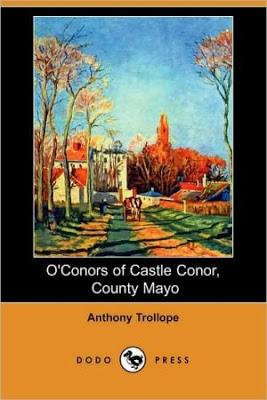 'O'Conors of Castle Conor, County Mayo', de Anthony Trollope