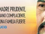 Padre valiente, madre prudente, hijo obediente, hermano complaciente, pilares familia fuerte (Confucio).