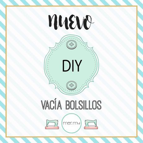 DIY • VACÍA BOLSILLOS