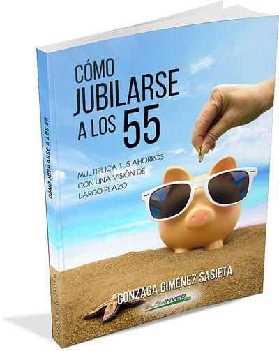 Mi primer libro: Cómo jubilarse a los 55