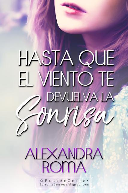 Reseña | Hasta que el viento te devuelva la sonrisa, Alexandra Roma