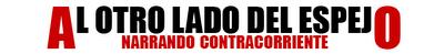 NARRANDO CONTRACORRIENTE: Una antología con 50 autores de relatos impulsada desde Al Otro Lado del Espejo