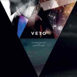 Veto – Everything Is Amplified