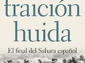 Agonía, traición, huida. final Sahara español
