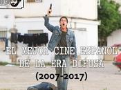 (2007-2017) mejor cine español difusa