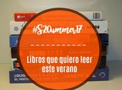 Libros quiero leer este verano #S20ummer17