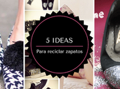 Ideas increibles para reciclar zapatos