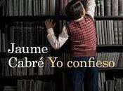 confieso, Jaume Cabré