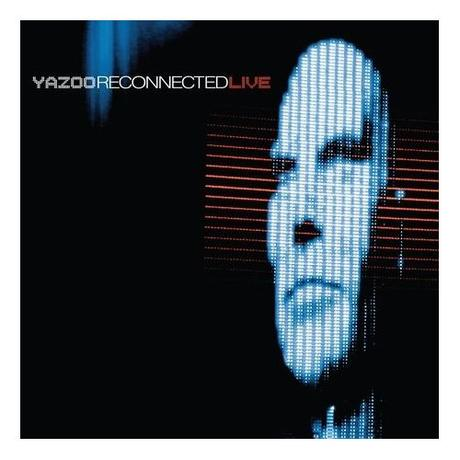 YAZOO - RECONNECTED (Live 2008)