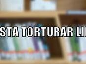 gusta torturar libros? Pregunta Semana