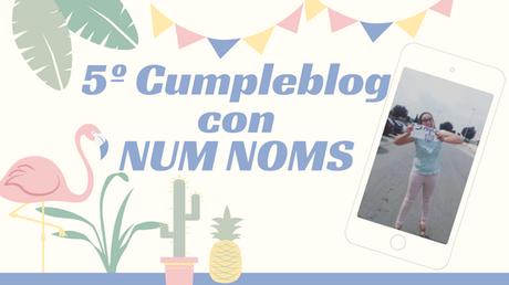 CELEBRANDO EL CUMPLEBLOG CON NUM NOMS