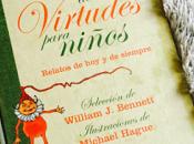 libro virtudes para niños William Bennett Michael Hague FotoReseña