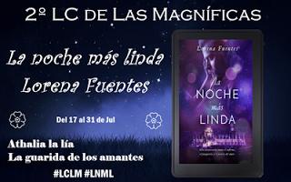 2° LC Las magníficas : La noche más linda de Lorena Fuentes