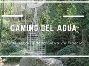 rutas arte Sierra Francia: Camino agua