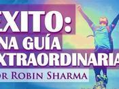 Éxito: guia extraordinaria Robin Sharma