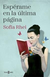 Reseña: Espérame en la última página de Sofía Rhei (PLAZA & JANÉS, Abril 2017)