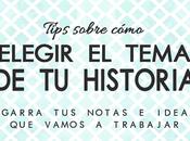 Cómo elegir tema para historia