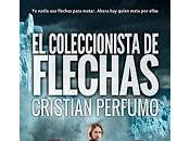 coleccionista flechas, nueva novela Cristian Perfumo