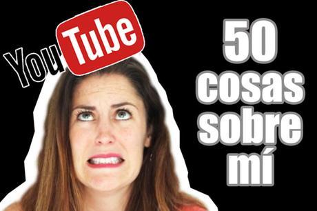 50 + 1 cosas sobre mí y el nuevo canal de Youtube de Palabra de Madre
