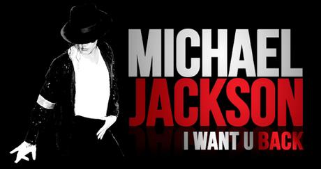 MICHAEL JACKSON'S I WANT U BACKIn Memoriam