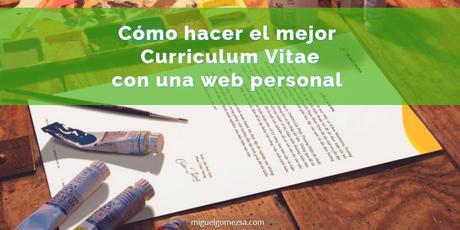 Cómo hacer el mejor Curriculum Vitae: con tu web personal