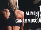 Alimentos para aumentar masa muscular Seguramente mata...
