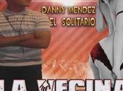 Cancionero VECINA Danny Mendez Solitario) Reggaetón