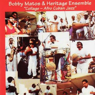 Bobby Matos & Heritage Ensemble - Collage Afro Cuban Latin Jazz