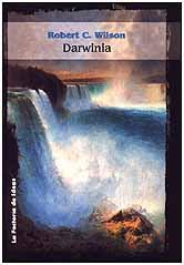 Robert C. Wilson. Darwinia y Los cronolitos