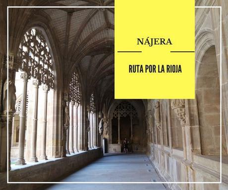 Ruta por La Rioja: ¿Qué ver en Nájera?