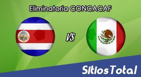 Costa Rica vs México en Vivo – Jornada 8 Hexagonal Final – Eliminatoria CONCACAF Mundial Rusia 2018