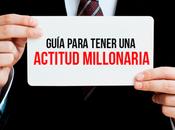 Guía para tener actitud millonaria