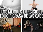 mejores ejercicios para reducir grasa cader...