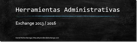Herramientas para la administración de Exchange 2013 / 2016