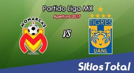 Monarcas Morelia vs Tigres en Vivo – Jornada 9 Apertura 2017 Liga MX – Viernes 15 de Septiembre del 2017