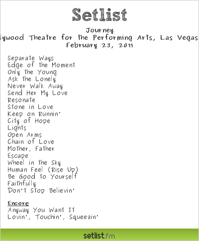 Journey Setlist Planet Hollywood Theatre for the Performing Arts, Las Vegas, NV, USA 2011