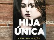 'Hija única' Anna Snoekstra
