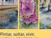 Exposición: PINTAR, VIVIR, SOÑAR.