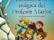"""biblioteca mágica Profesor Marloc"""", Daniel Hernández Chambers (con ilustraciones David Guirao)"""