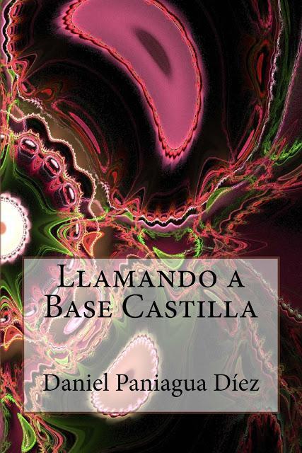 Distopía, mi nueva novela de ciencia ficción: Llamando a Base Castilla.