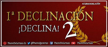 Ejercicio en línea: Primera Declinación Latín - ¡Declina! 2