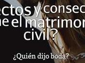 ¿Qué Efectos Consecuencias Tiene Matrimonio Civil?