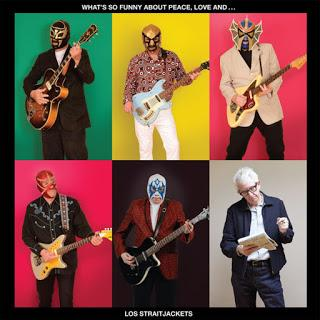 Los Straitjackets - (What's So Funny 'Bout) Peace, Love And Understanding (2017)