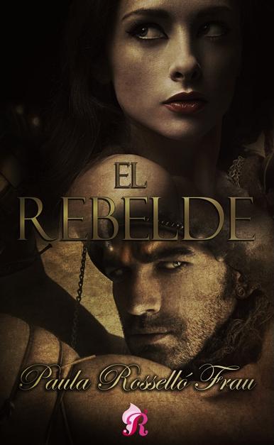 Reseña: El rebelde - Paula Rosselló Frau